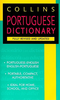 Collins Portuguese Dictionary By Whitlam, John (CON)/ Davies, Vitoria (CON)/ Harland, Mike (CON)/ Xavier, Ligia (CON)/ Neves, Laura (CON)