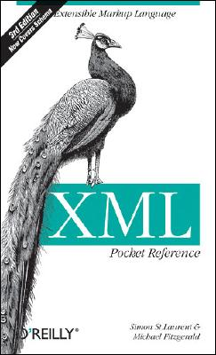 Xml Pocket Reference By St. Laurent, Simon/ Fitzgerald, Michael